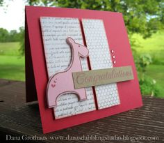 Dana's Dabbling Studio: A Baby Girl {Congratulations} Card...