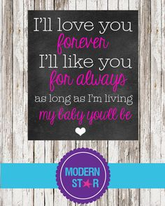 I'll love you forever I'll like you for always  by ModernStarPrint, $6.00