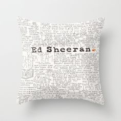 Buy ed sheeran. by CALM OCEANS™ as a high quality Throw Pillow. Worldwide shipping available at Society6.com. Just one of millions of products available.