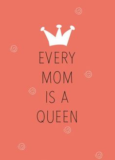 Happy mothers day wallpapers from daughter. Every mother is a queen quote on beautiful wallpaper.