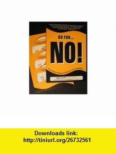 The Complete 4 CD Go for No! Training Program (9780967285580) Richard Fenton, Andrea Waltz , ISBN-10: 0967285585  , ISBN-13: 978-0967285580 , ASIN: B002ARLBEU , tutorials , pdf , ebook , torrent , downloads , rapidshare , filesonic , hotfile , megaupload , fileserve