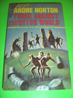 THREE AGAINST THE WITCH WORLD BY ANDRE NORTON ACE PB