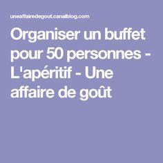 Organiser un buffet pour 50 personnes - L'apéritif - Une affaire de goût