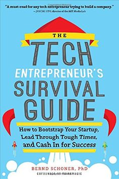 The Tech Entrepreneur's Survival Guide: How to Bootstrap Your Startup, Lead Through Tough Times, and Cash In for Success by Bernd Schoner http://www.amazon.com/dp/0071823972/ref=cm_sw_r_pi_dp_5OPYtb1S5GA2SVH2