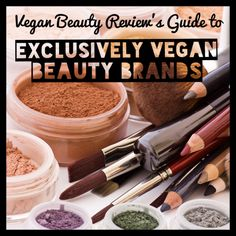 100% Vegan Beauty Brands  : Vegan Beauty Review | Vegan and Cruelty-Free Beauty, Fashion, Food, and Lifestyle