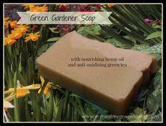 The Green Gardener Soap Recipe with Hemp Oil, Mint and Green Tea.