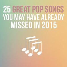 25 Great Pop Songs You May Have Already Missed In 2015