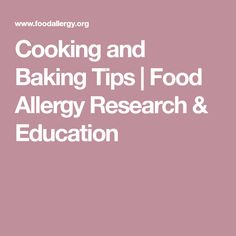 Cooking and Baking Tips   Food Allergy Research & Education