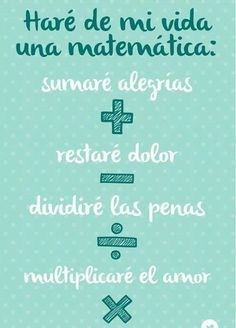 frases matematicas de amor - Buscar con Google Great Quotes, Inspirational Quotes, Positive Phrases, Classroom Quotes, School Quotes, More Words, Positive Mind, Design Quotes, Peace Of Mind