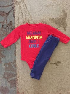 f63d76a3ebb 9-12 Month Grandma Said I Could Girls Boys Unisex Outfit  fashion  clothing