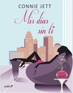 Descargar Mis Días Sin Ti – Connie Jett PDF, eBook, ePub, mobi, Mis Días Sin Ti PDF Gratis  Descargar aquí >> http://ebooksnova.com
