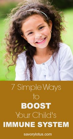 7 Simple Ways to Boost Your Child's Immune System |  savorylotus.com