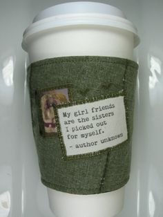 Coffee Cup Cozy Girl friends and Sisters Quote by CreamNoSugar