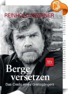 Berge versetzen    ::  Am Anfang steht Umkehr. Im Winter durch Grönland? Eine Nummer zu groß. Damit beginnt der Streifzug des Grenzgängers Reinhold Messner zu den Marksteinen seines Lebens. Ob von Erfolg gekrönt oder zum Scheitern bestimmt zeigen sie alle, wie das Undenkbare denkbar, das Nicht-Machbare machbar wird. Das Entscheidende ist die Motivation.   Mit Berge versetzen (BLV Buchverlag) von Reinhold Messner ist ein Buch in Neuauflage erschienen, das absolut außergewöhnliche Erlebn...