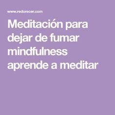 Meditación para dejar de fumar mindfulness aprende a meditar