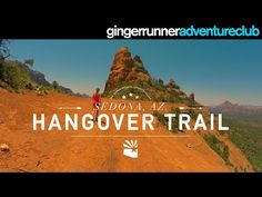 HANGOVER TRAIL - SEDONA, AZ | The Ginger Runner Adventure Club - YouTube