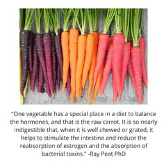 Raw Carrots & Hormone Balancing. Interesting read- re Estrogen dominance & other issues too
