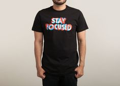 Check out the design Stay Focused by Eric Zelinski on Threadless