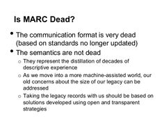 Is MARC dead? Really interesting insights on MARC - must read for catalogers (Lossless mapping)