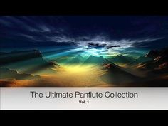 The Ultimate Panflute Collection Vol. 1 - YouTube