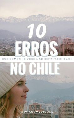 - O que eu não devia ter feito (nem ninguém) quando fui pro Chile The mistakes I made in Chile and Santiago that you shouldn& make too – to see if I spare anyone else from chipping like me 🤣 - New Travel, Travel Usa, Travel Tips, Backpacking South America, South America Travel, Adventure Quotes Wanderlust, Patagonia, Best Travel Quotes, Road Trip With Kids