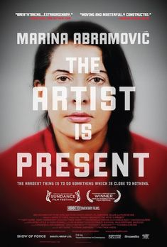 Top 10 Documentaries Every Art Lover Should Watch --Marina Abramovic: The Artist Is Present Photo: impawards.com