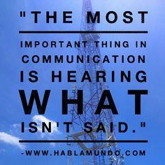 Lo mas importante en la comunicación es escuchar lo que no se dice. #communication #Motivation #spanish #class #breaktime #learn #words #quote #wednesday #pic
