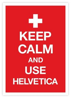Keep Calm and Use Helvetica #design #tipografia