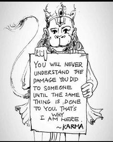 Karma will burn u u fucking bitch Gita Quotes, Karma Quotes, Me Quotes, Qoutes, Reap What You Sow, Hanuman Chalisa, Lord Hanuman Wallpapers, Nagisa Shiota, Spiritual Images