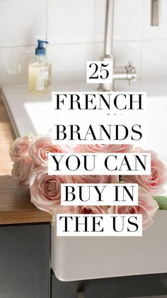 25 French Brands You Can Buy in the US. #francophile #everydayparisian