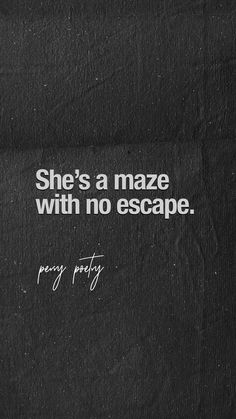 Who wants to escape, when the Maze is You. I will happily get Lost in You..Lost in You for ever.