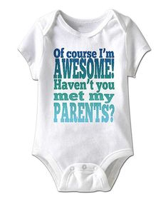 White Of Course Im Awesome! Bodysuit - Infant | zulily