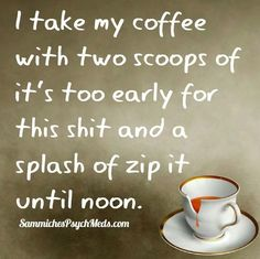 Too early...zip it.                                                       …