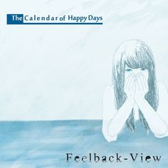 2013.02.06 The Calendar of Happy Days - Feelback - View [ASR DQC-1013] artwork by フクザワ (Fukuzawa) #albumcover