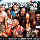 Deep Cotton - We're Far Enough From Heaven Now We Can Freak Out