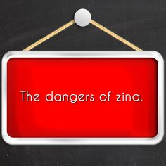 The dangers of zina. It earns the wrath of Allaah. Darkens the face. Darkens the heart and extinguishes its light. Poverty. Lowers his status in the eyes of his Lord and in the eyes of His slaves. It causes him to lose the best of attributes, namely chastity, goodness and righteousness, and it earns him their opposites.