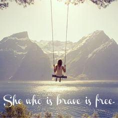 >She who is brave is free