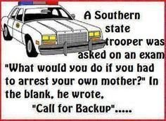 Cop humor! Law Enforcement Today www.lawenforcementtoday.com
