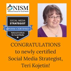 Congratulations to Teri Kojetin, one of NISM's own, in successfully passing her Social Media Strategist certification! Great Job!