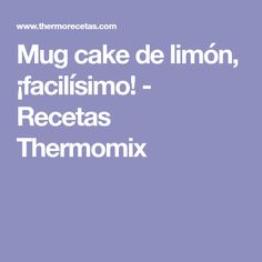 Mug cake de limón, ¡facilísimo! - Recetas Thermomix