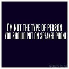 Speaker Phone, So True!!