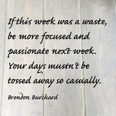 Be more focused and passionate