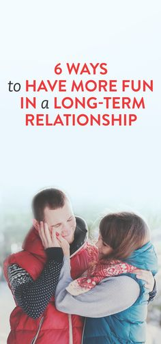 6 Ways To Have More Fun In A Long-Term Relationship