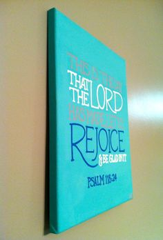 ideas for canvas art quotes lyrics bible verses Bible Verse Painting, Bible Verse Canvas, Canvas Art Quotes, Scripture Art, Bible Verses, Bible Art, Psalm 118, Psalms, Rejoice And Be Glad
