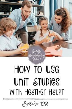 Have you ever wondered how to use unit studies? In this episode, we are diving into the method of unit studies. Learn how to make one, how to use one, and so much more with Heather Haupt. Have You Ever, Being Used, Homeschool, Study, The Unit, Studio, Investigations, Studying, Homeschooling