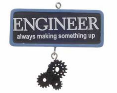 "Whether you're a civil, structural, mechanical or an electrical engineer, you'll appreciate this humorous ornament that fits your occupation perfectly. Engineers often have their own language when it comes to jargon, and this ornament speaks right to it with the words, ""Engineer, always making something up."" Give the inventor in your life something tangible to celebrate their near-genius status when you give them this witty ornament."