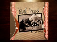 Give Hugs - Scrapbook.com