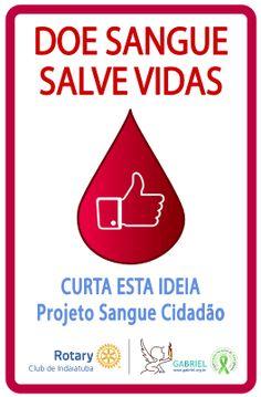 Faça você também parte deste projeto, acesse: http://gabriel.org.br/bancodesangue/FormCadastro.html