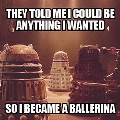 Ballerina Dalek gif. I was mightily confused by the ballerina Dalek, and it made me very happy :D