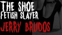 Real Life Is Horror: Jerry Brudos the lust killer